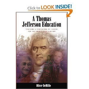 (Have read part of this- very interesting) A Thomas Jefferson Education: Teaching a Generation of Leaders for the Twenty-First CenturyJefferson Education, Jefferson Methodology, Olive Demille, Education Resources, Teaching Ideas, Thomas Jefferson, Favorite Book, Curriculum Ideas, Education Philosophy
