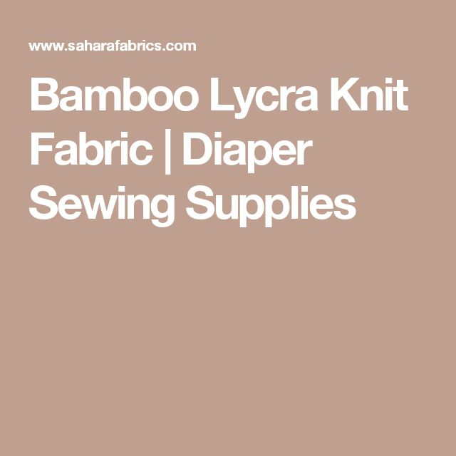 Bamboo Lycra Knit Fabric | Diaper Sewing Supplies