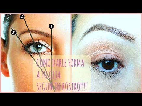 Como darle forma a tu ceja de acuerdo a tu Rostro!!! - YouTube