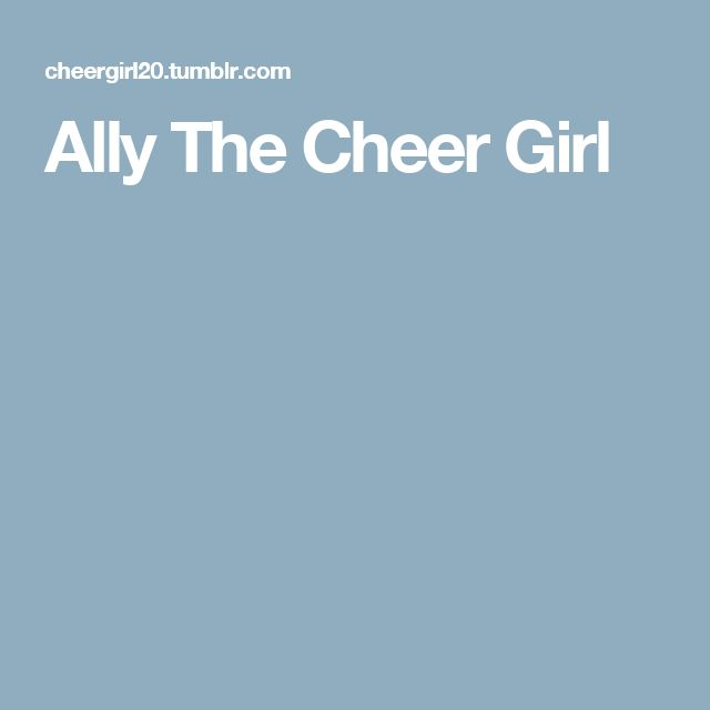 Ally The Cheer Girl