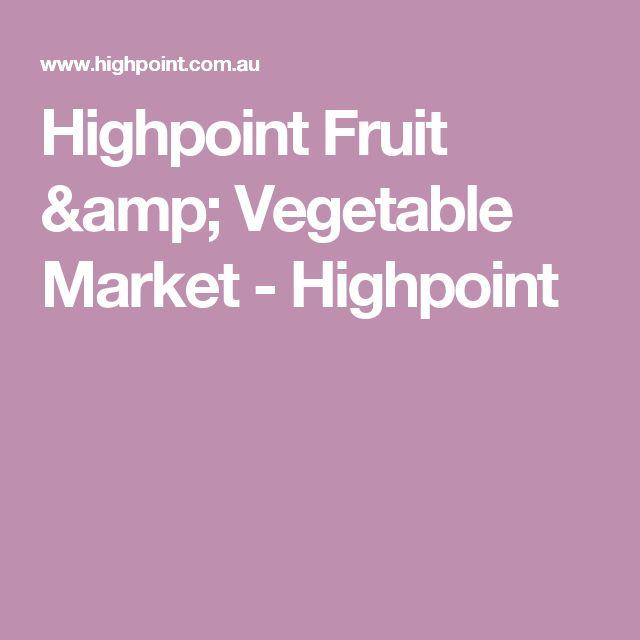 Highpoint Fruit & Vegetable Market - Highpoint