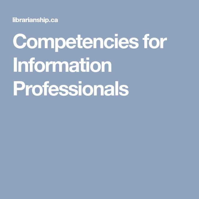 competency for information professional essay Writing competencies  make the competency definition behaviorally-based this ensures the competency can be verified (such as on the applicant's resume) and assessed through measurable behaviors.