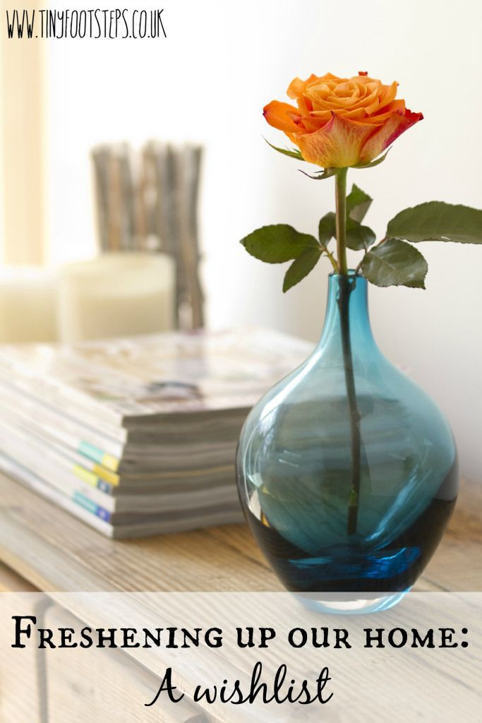 Freshening up our home: A Wishlist