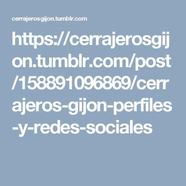 https://cerrajerosgijon.tumblr.com/post/158891096869/cerrajeros-gijon-perfiles-y-redes-sociales