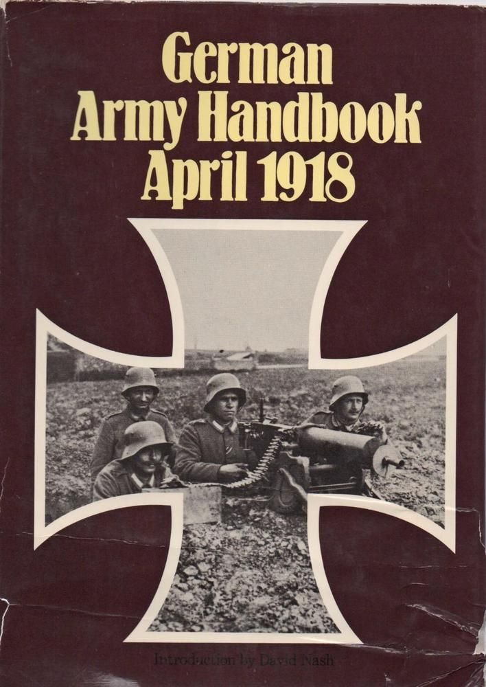 GERMAN ARMY HANDBOOK, APRIL 1918, INTRO by DAVID NASH Imperial War Museum London