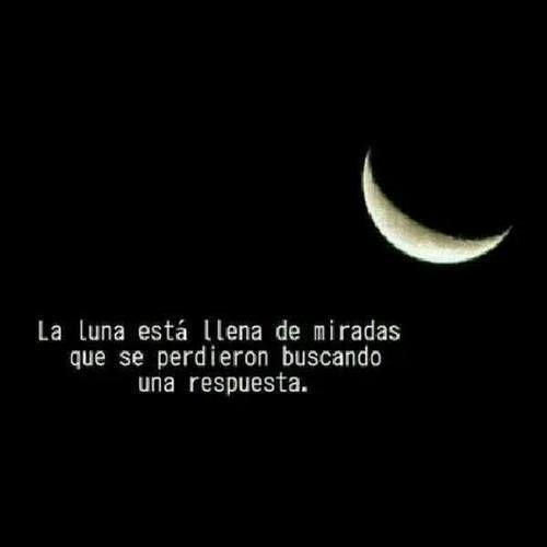 La #luna está llena de miradas que se perdieron buscando respuestas...