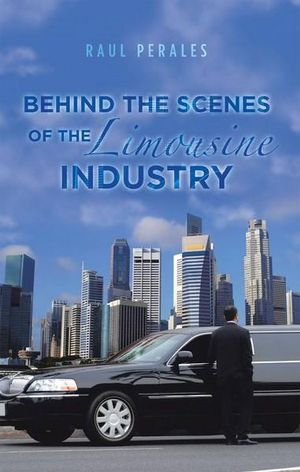 Behind the Scenes of the Limousine Industry