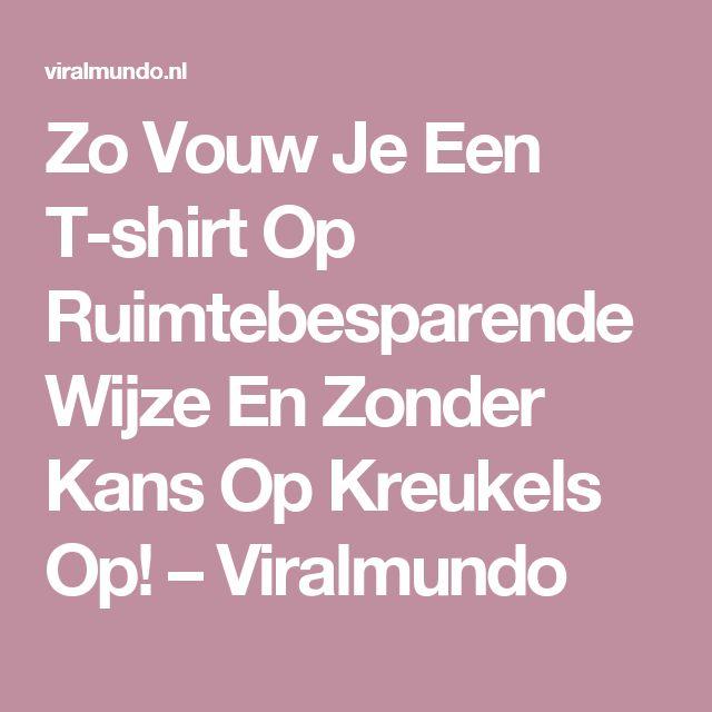 Zo Vouw Je Een T-shirt Op Ruimtebesparende Wijze En Zonder Kans Op Kreukels Op! – Viralmundo