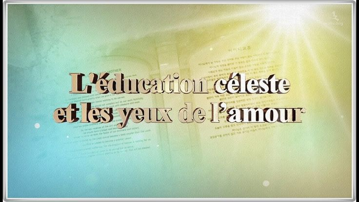 L'éducation céleste et les yeux de l'amour▶ Dieu la Mère, la Mère céleste-Heavenly education and eyes of love (French)