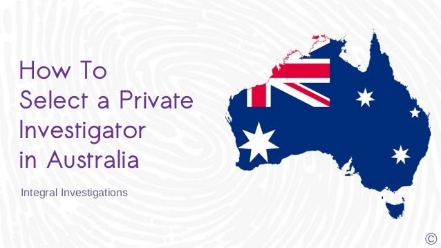 How to Select a Private Investigator in Australia. #investigator #investigations #Australia