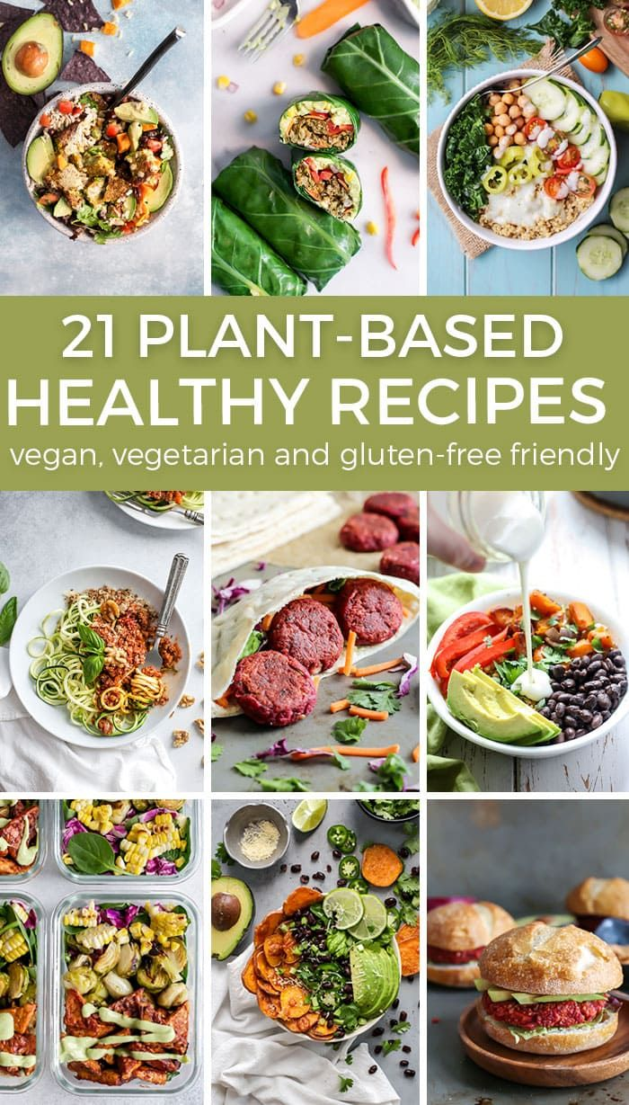 21 Healthy Plant Based Meals For Everyone All The Healthy