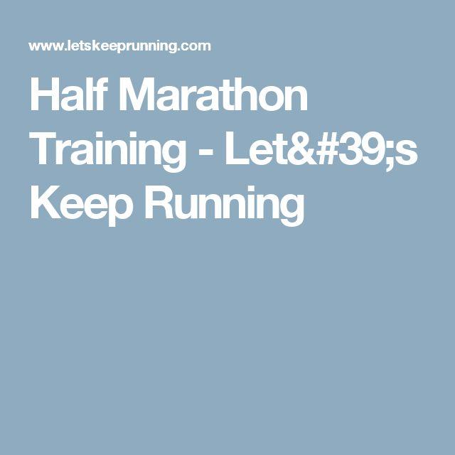 Half Marathon Training - Let's Keep Running