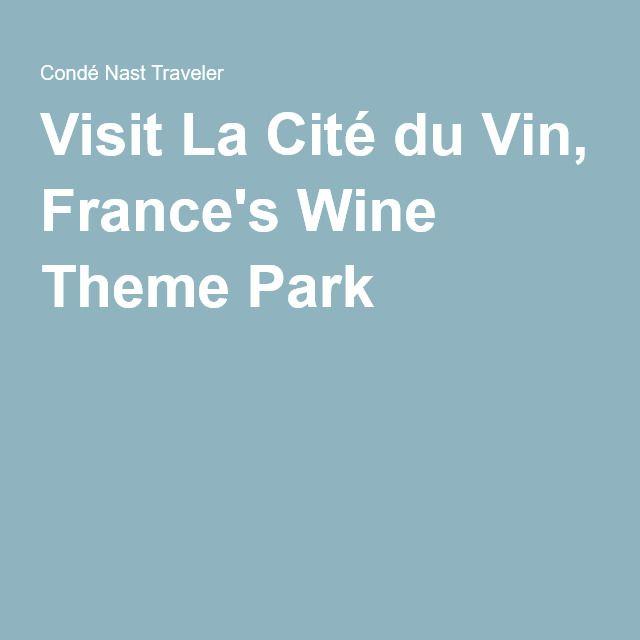 Visit La Cité du Vin, France's Wine Theme Park