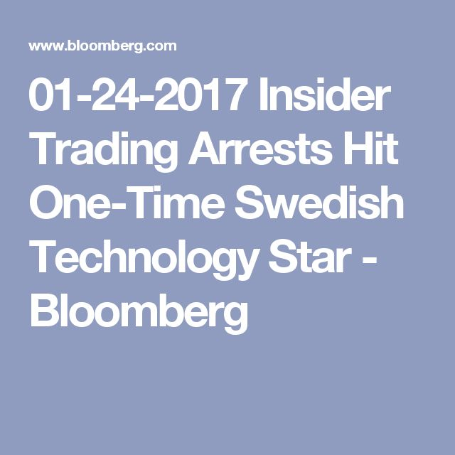 01-24-2017   Insider Trading Arrests Hit One-Time Swedish Technology Star - Bloomberg