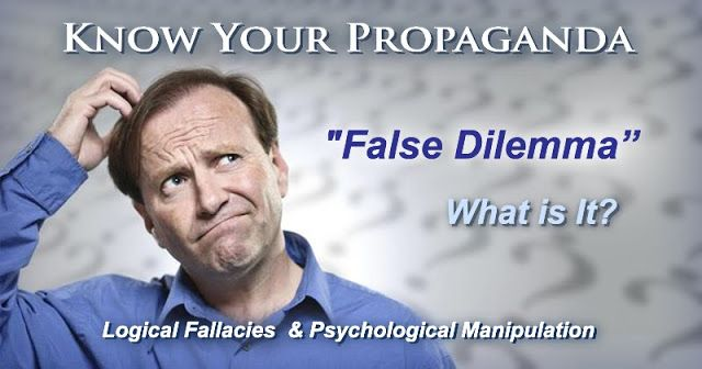 "Stillness in the Storm : Know Your Propaganda - ""False Dilemma"" - What is I..."
