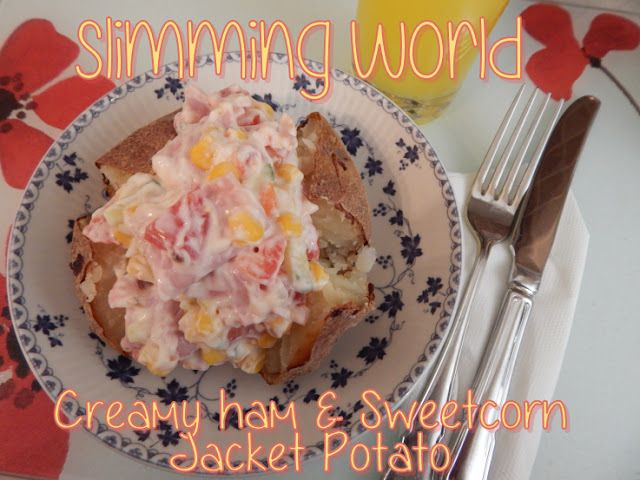 Slimming World Creamy Ham and Sweetcorn Jacket Potato - myTaste.co.uk