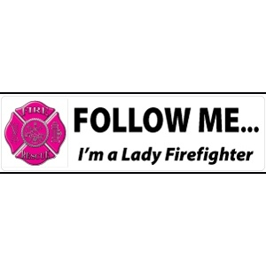 lady+firefighter+apparel | Follow Me Im a Lady Firefighter Decal | Firefighter Decals and Fire ...