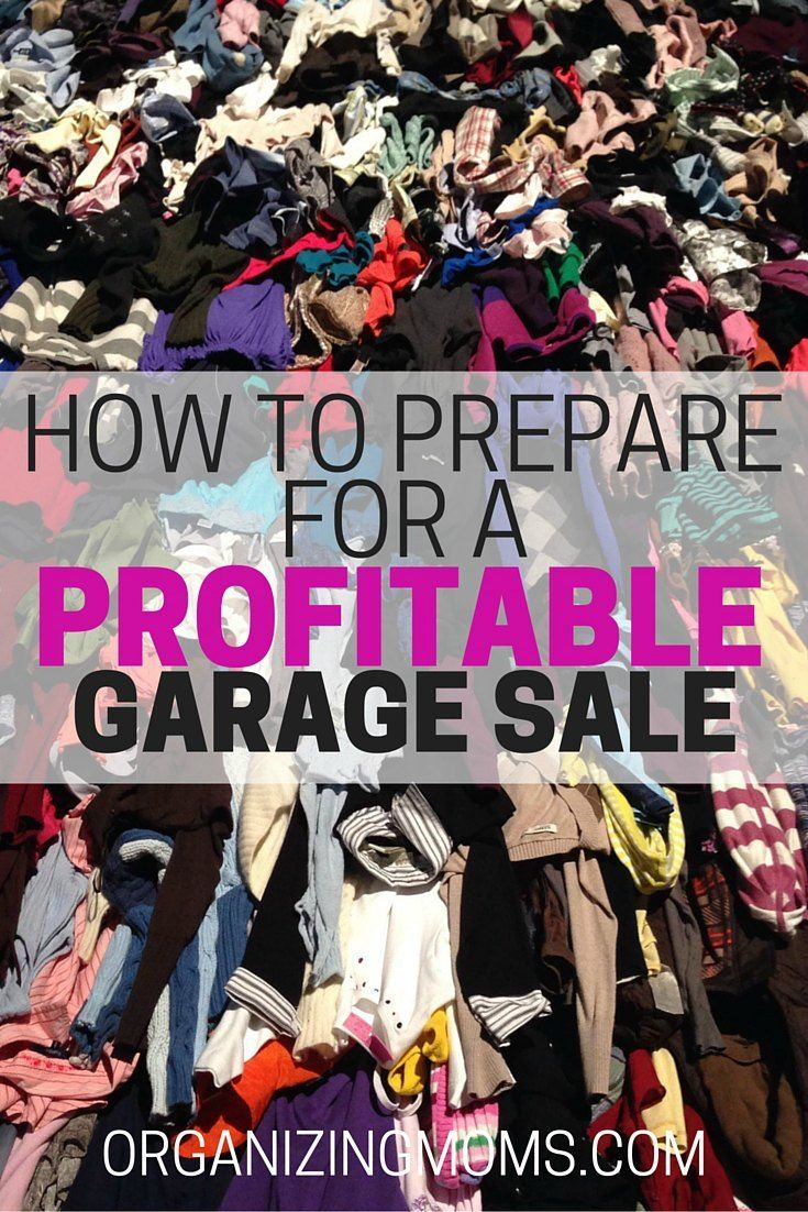 Learn how to host the very best garage sale ever - How To Prepare For A Profitable Garage Sale