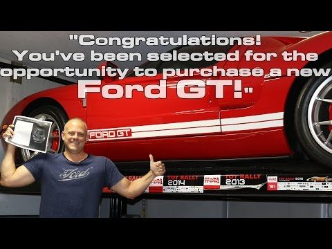 2017 Ford GT Coming Soon! - Congratulations Email Received from Ford on Allocation Results - YouTube