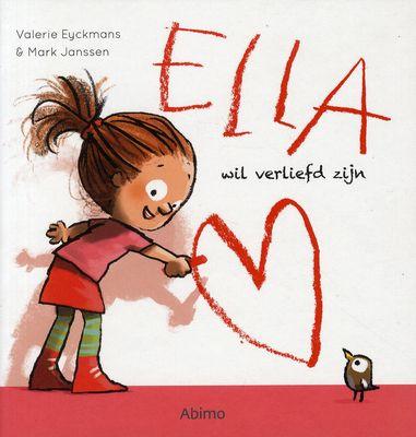 Ella wil verliefd zijn (2014) Auteur : Valerie Eyckmans, Mark Janssen
