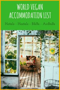 World Vegan Accommodation List - All vegetarian/vegan hotels, hostels, B&Bs and AirBnBs to inspire your travels. Even a vegan tree house B&B!