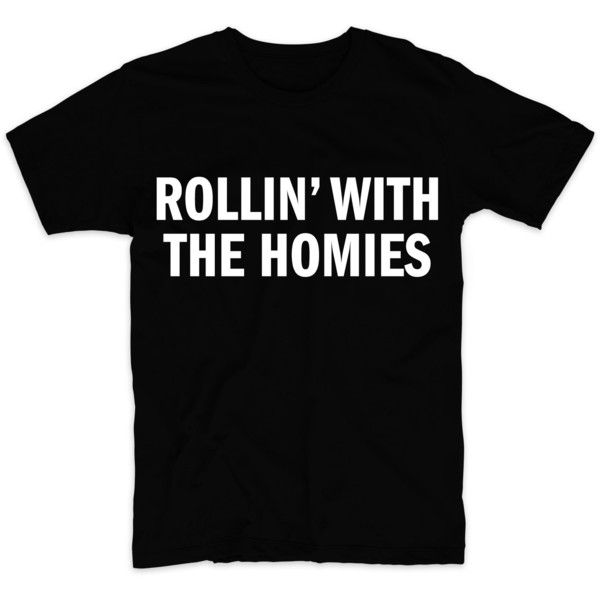 Rollin With The Homies, Graphic Tshirt For Men Women, Womens Graphic... (21 CAD) ❤ liked on Polyvore featuring men's fashion, men's clothing, men's shirts, men's t-shirts, mens neon shirts, mens patterned t shirts, mens cotton t shirts, mens graphic t shirts and mens patterned shirts