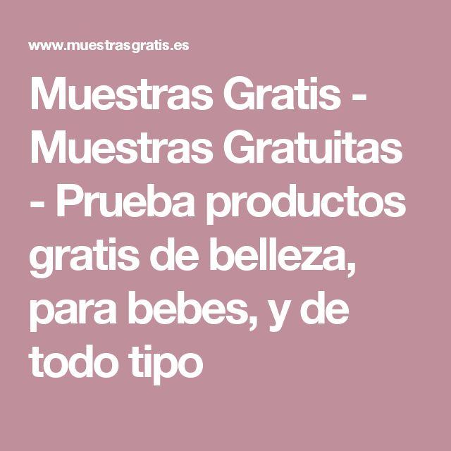 Muestras Gratis - Muestras Gratuitas - Prueba productos gratis de belleza, para bebes, y de todo tipo