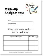 Make-up Assignments Form - When students are absent, assign another student to record all homework assignments, collect the activity pages, and place everything in a folder with this form attached to the front. The folder is given to the absent student when he or she returns. When the work is complete, the folder is returned to the teacher with the work inside for grading.