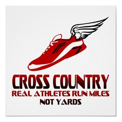Cross Country: Real athletes run miles not yards. To everyone who has run over 2 miles many times before, we know the real athletes.