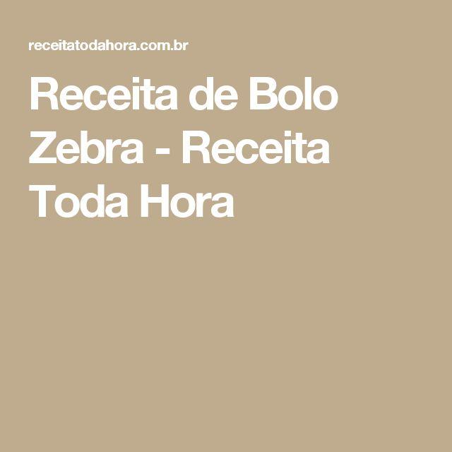 Receita de Bolo Zebra - Receita Toda Hora