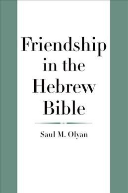 Friendship in the Hebrew Bible
