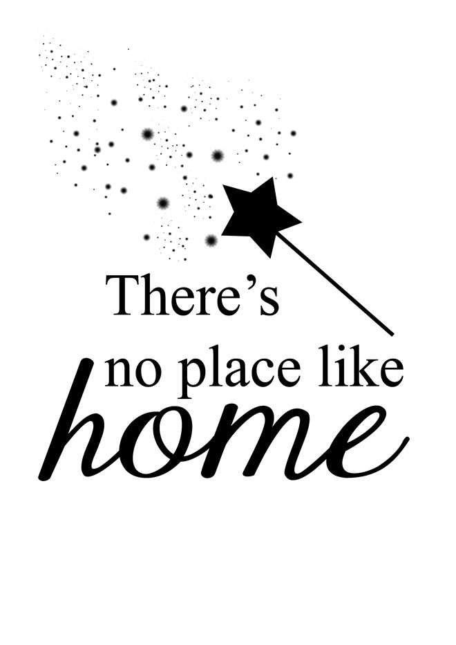 The Wizard of Oz. Free Printable Quote Poster. There's no place like home.