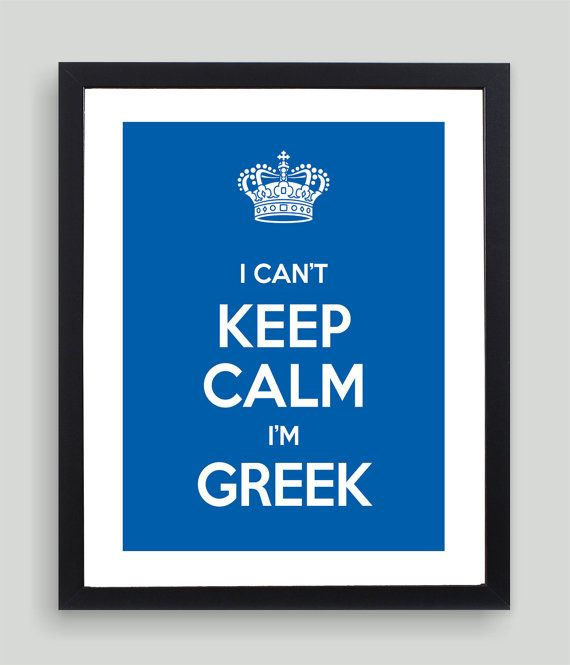 8x10 I Can't Keep Calm I'm Greek Art Print  by NatalieDesignStudio