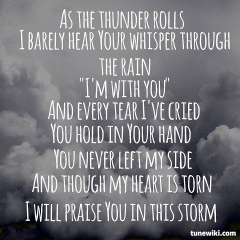 "We played this song when we shared our verse of the day today: Job 1:21 ""The LORD gave, and the LORD has taken away; blessed be the name of the LORD.""  -- #LyricArt for ""Praise You In This Storm"" by Casting Crowns"