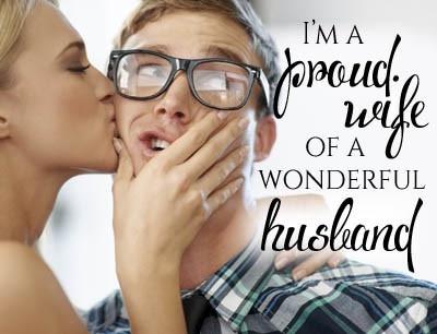I'm a proud wife of a wonderful husband!