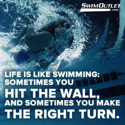 Swimmers: having swim related quotes for everyday life!