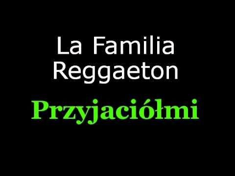 Polish Reggaeton!!!  La Familia Reggaeton - Przyjaciółmi
