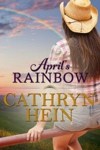 April's Rainbow by Cathryn Hein; self-published