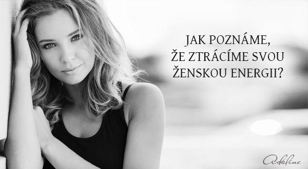 Jak poznáme, že ztrácíme svou ženskou energii? | Adaline.cz
