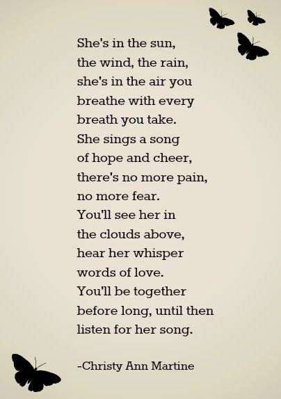 Christy Ann Martine - She's In The Sun, The Wind, The Rain - Poetry - Comforting Sympathy Poem Grief Poems Death Miscarriage Loss of Child Mother Sister Grandmother Aunt or Friend