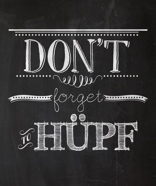 "Spruch // Quote ""Don't forget to hüpf"" by TanteRina via DaWanda.com"