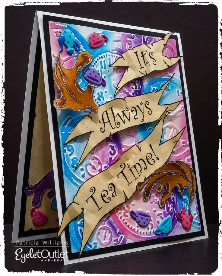 """It's Always Tea Time!"" An Alice In Wonderland inspired card for Eyelet Outlet"