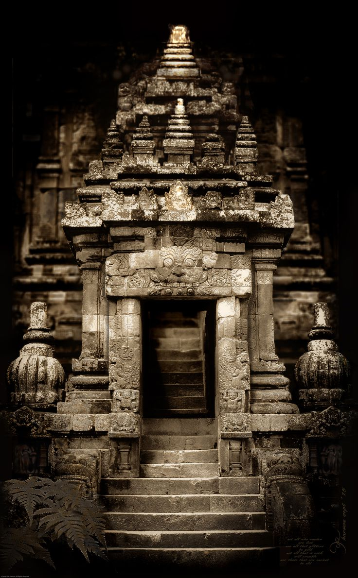 not all that is ancient is old - prambanan temple, central java, indonesia.  not all who wander  are lost nor all that glitters  be gold not all that is rock  will crumble nor that which is ancient  be old