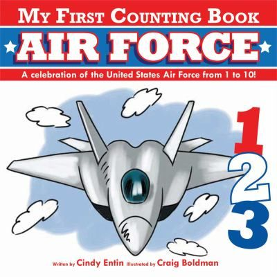 Air Force : a celebration of the United States Air Force from 1 to 10!, by Cindy Entin. (Applesauce Press, 2013). Introduces children to the numbers 1 through 10 using poetic prose and colorful illustrations of equipment, uniforms, medals, traditions, and other mementos exclusive to the Air Force community.