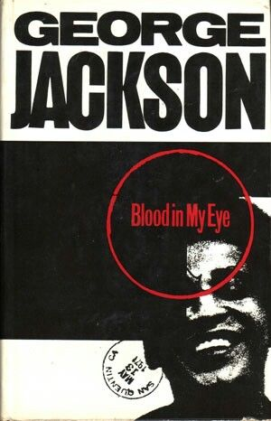 """BLOOD IN MY EYE"" Frank Jackson 1971 Jonathan Cape Edition (UK) His followup to ""SOLEDAD BROTHER"", continued letters + essays on institutionalized racism & prison. It published right before he was murdered by prison employees, while serving an undetermined-possible life sentence for robbing a gas station. He was a member of the Black Panthers, Black Guerrilla Family & his writing inspired activists + artists all over the world. BOB DYLAN wrote a song for him that charted in 1972."