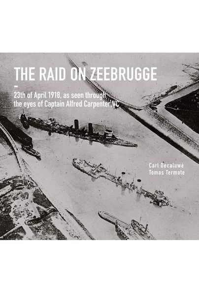 The Raid on Zeebrugge  http://www.pen-and-sword.co.uk/The-Raid-on-Zeebrugge-Hardback/p/10817