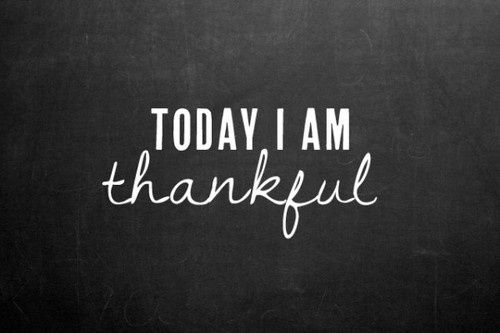 Today I am thankful. Everyday.