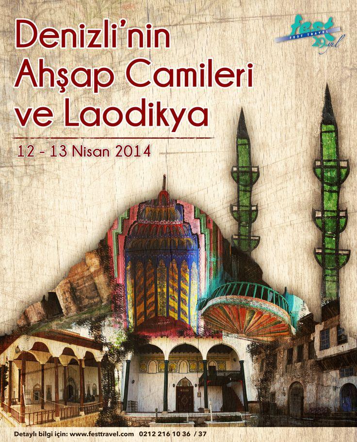 Denizli'nin Ahşap Camileri ve Laodikya  12 - 13 Nisan 2014  Detaylı bilgi için: http://www.festtravel.com/tr/denizli-turlari