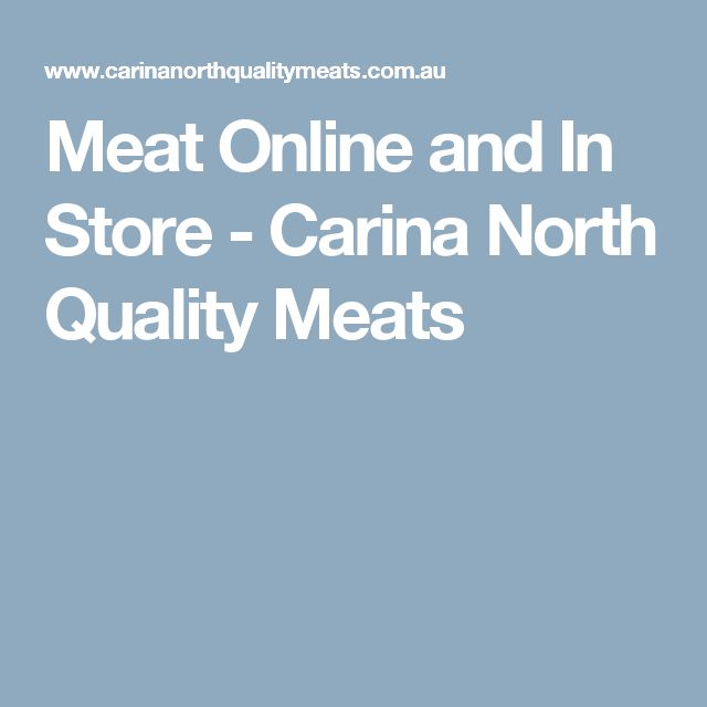 Meat Online and In Store - Carina North Quality Meats