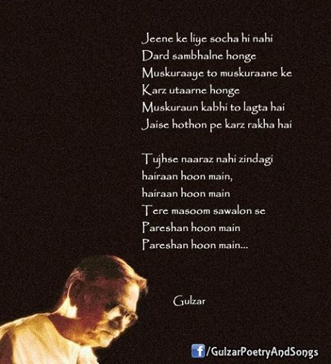 Jeene ke liye socha hi nahi, dard sambhaalne honge, muskuraye toh muskuraane ke karz uthaarne honge... #gulzar